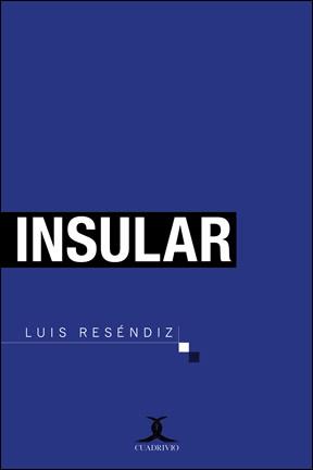 Portada de Insular de Luis Reséndiz, publicado por Cuadrivio.